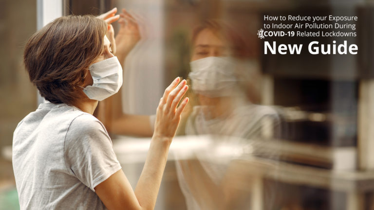 How to Reduce your Exposure to Indoor Air Pollution During COVID-19 Related Lockdowns: New Guide