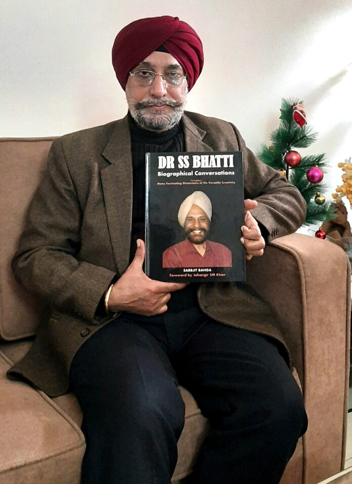 DR SS BHATTI: Biographical Conversations authored by Sarbjit Bahga